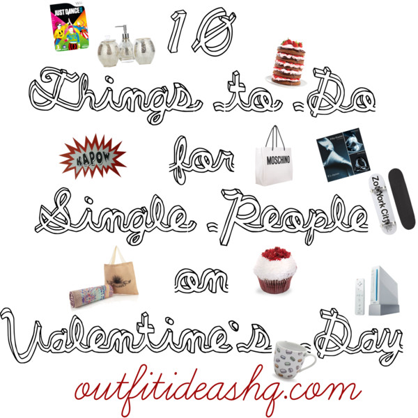 10 things to do for single people on valentine's day, Ideas