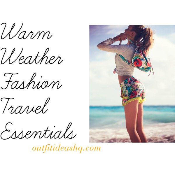 warm weather travel essentials outfit ideas 12