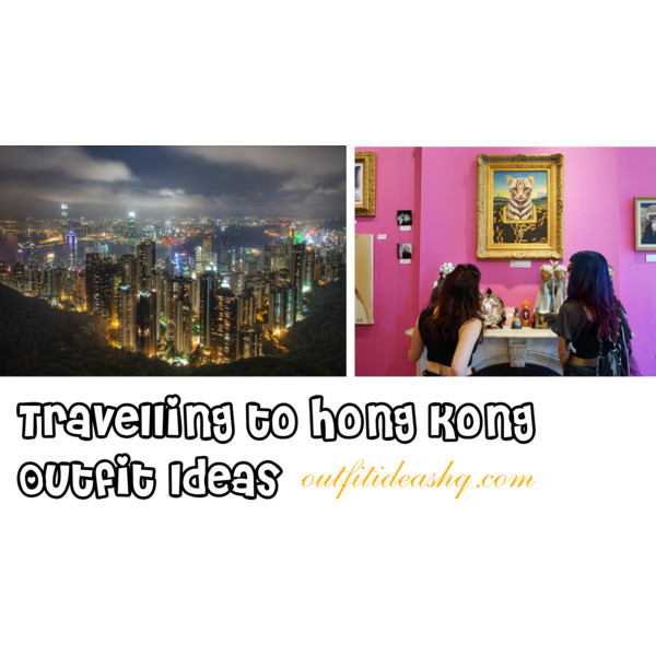 what to wear to hong kong trip outfit ideas 11