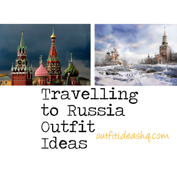 what to wear to russia trip outfit ideas 11