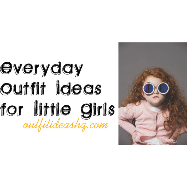 ac1bca1d8fb9 cute little girl everyday outfit ideas 14 - Outfit Ideas HQ