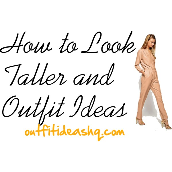 how to look taller and outfit ideas 12