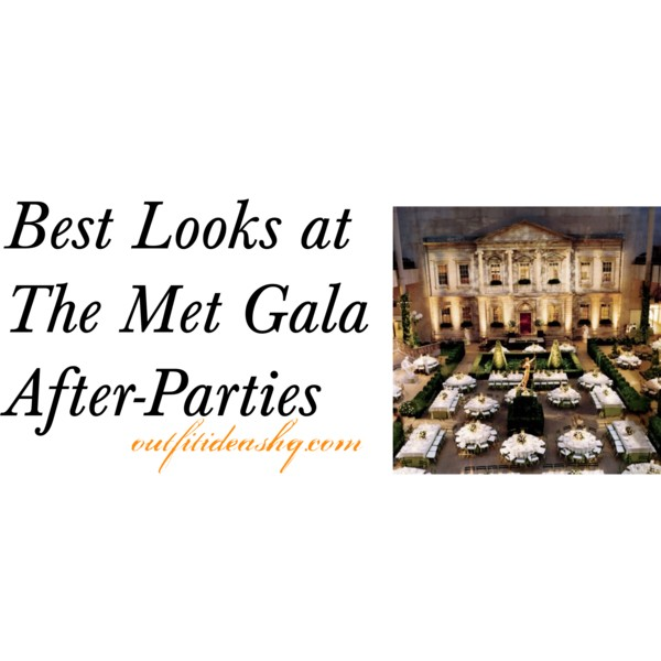 met gala 2015 after party look outfits 12