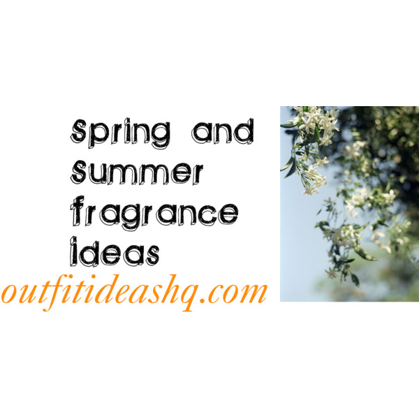 spring and summer perfume ideas 12