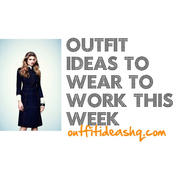 outfit ideas to wear to work this week 12