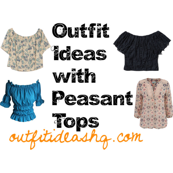 outfit ideas with peasant tops 11
