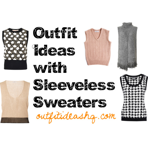 outfit ideas with sleeveless sweaters 11
