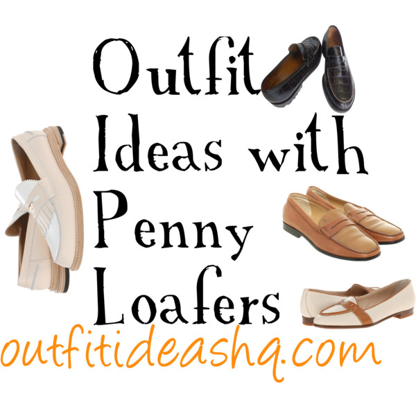753ac06a478 Outfit Ideas with Penny Loafers - Outfit Ideas HQ