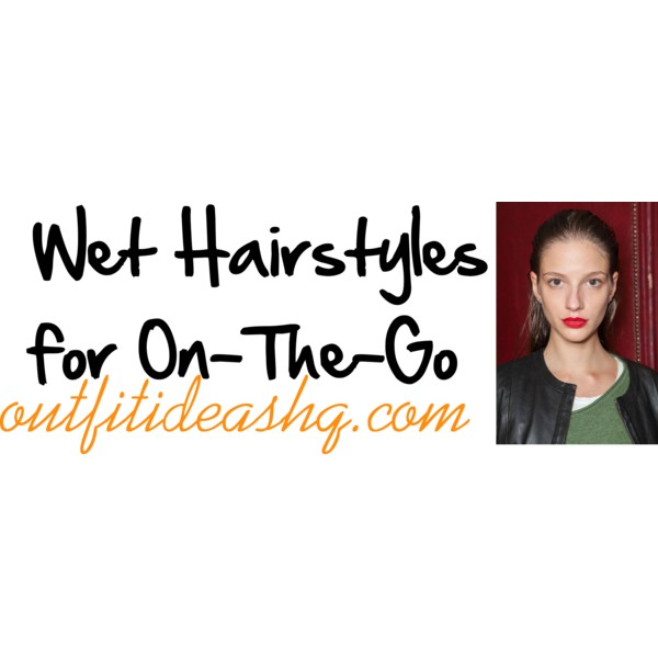 wet hairstyles 11