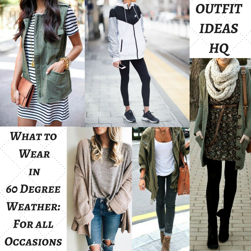 What to wear in 60 Degree Weather for all Occasiona