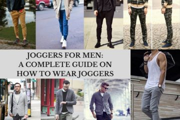 Joggers for Men- A Complete Guide on How to Wear Joggers