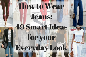 How to Wear Jeans: 49 Smart Ideas for your Everyday Look