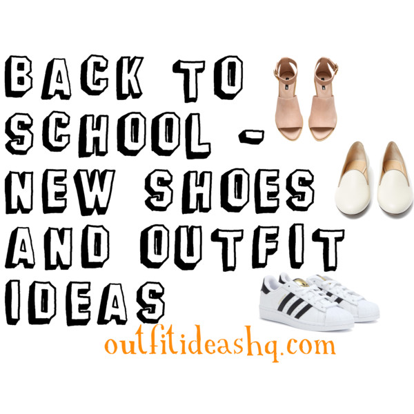 Back To School New Shoes And Outfit Ideas Outfit Ideas Hq